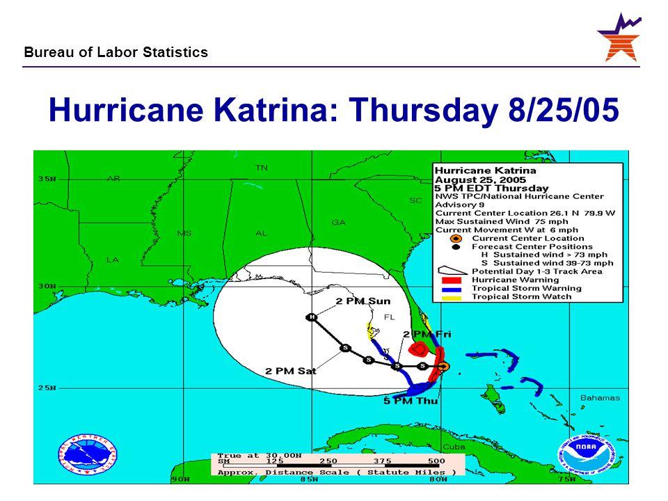 Bureau of Labor Statistics 5 Hurricane Katrina: Thursday 8/25/05