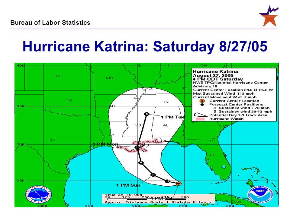Bureau of Labor Statistics 7 Hurricane Katrina: Saturday 8/27/05