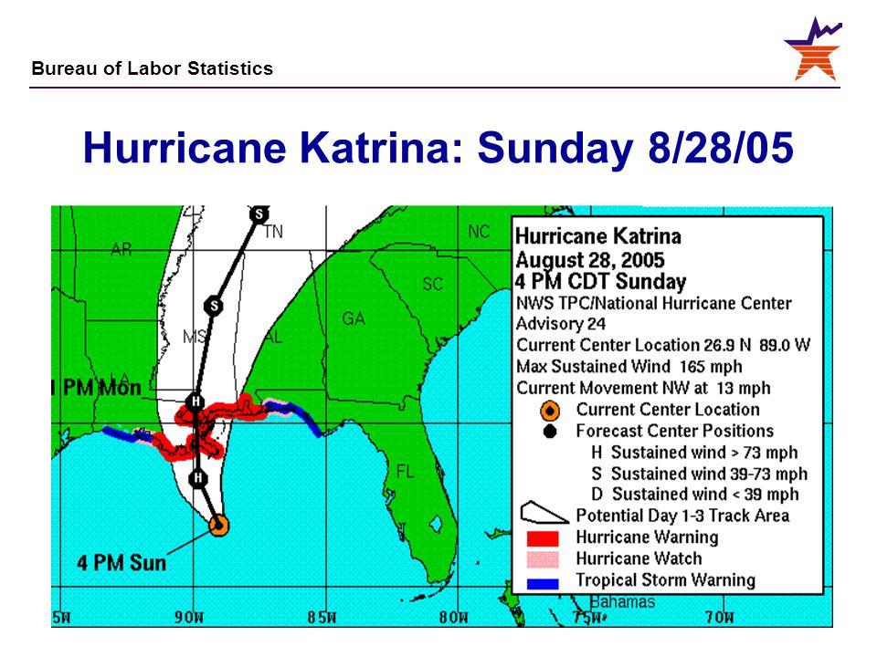 Bureau of Labor Statistics 8 Hurricane Katrina: Sunday 8/28/05