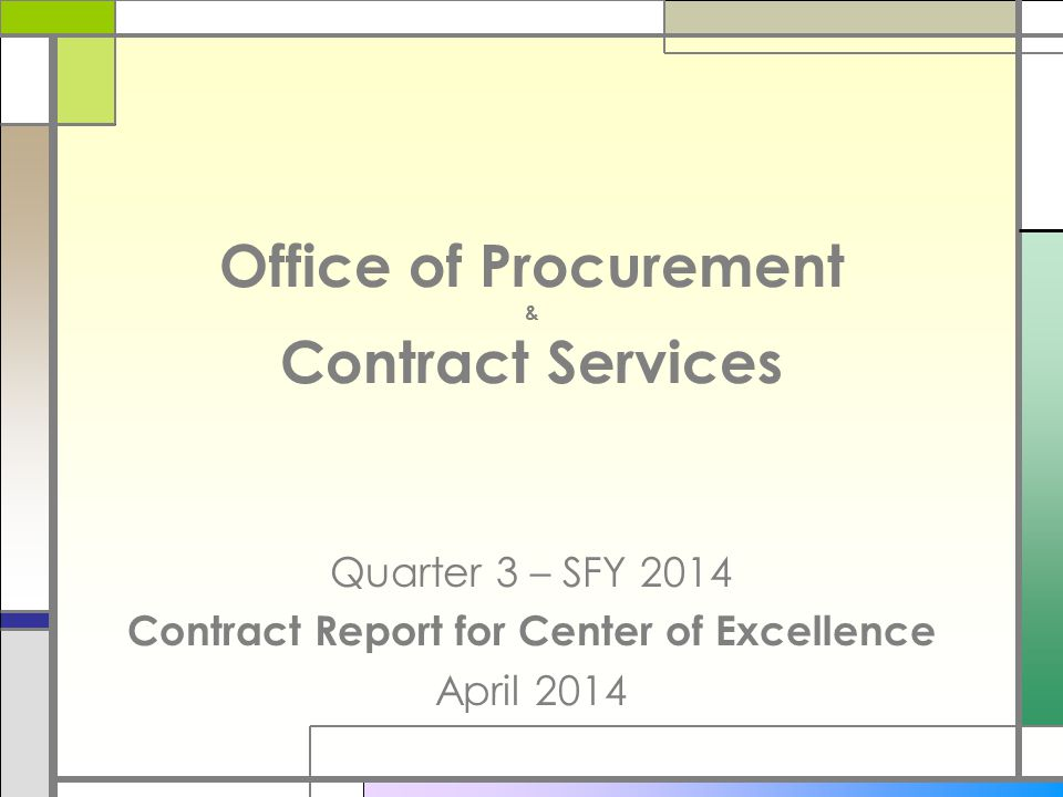 Office of Procurement & Contract Services Quarter 3 – SFY 2014 Contract Report for Center of Excellence April 2014