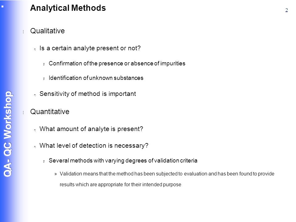 2 Analytical Methods l Qualitative n Is a certain analyte present or not.