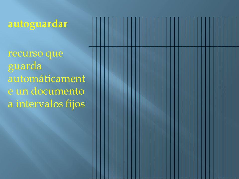 autoguardar recurso que guarda automáticament e un documento a intervalos fijos
