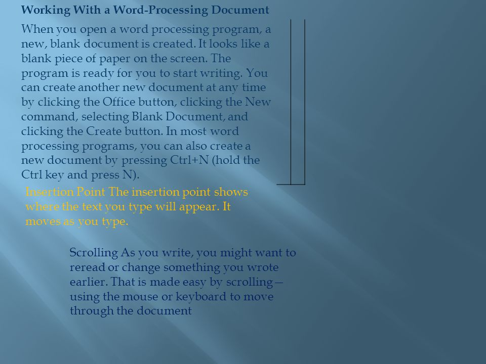 Working With a Word-Processing Document When you open a word processing program, a new, blank document is created.