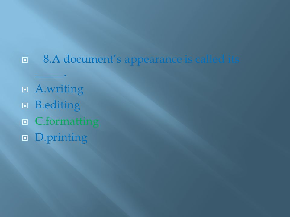  8.A document's appearance is called its _____.