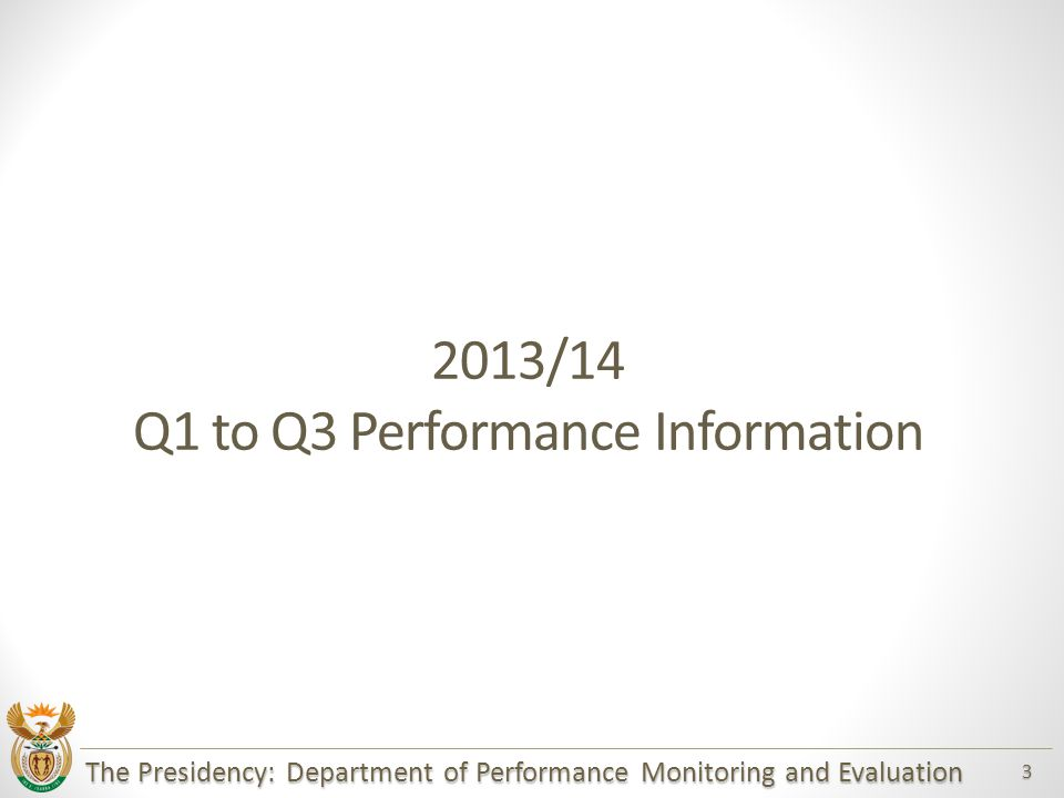 The Presidency: Department of Performance Monitoring and Evaluation 4 Programme 1: Administration  Targets Achieved  The 2 nd draft Strategic Plan & APP for 2014/15 were submitted to National Treasury by end of November 2013  2 nd Quarter Performance Information report produced and approved by Minister and submitted to NT by end of October 2013  77% of activities in the communication plan were achieved against the target of 75% (10 of 13 activities)  The 2 nd Quarter Risk report was presented to both Risk and Audit Committee meetings during October & November 2013 respectively  2 nd Quarter Internal Audit report presented to management and Audit Committee  Vacancy rate 7% against the target of 10%.