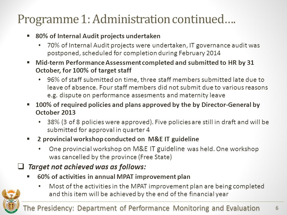 The Presidency: Department of Performance Monitoring and Evaluation 6 Programme 1: Administration continued….