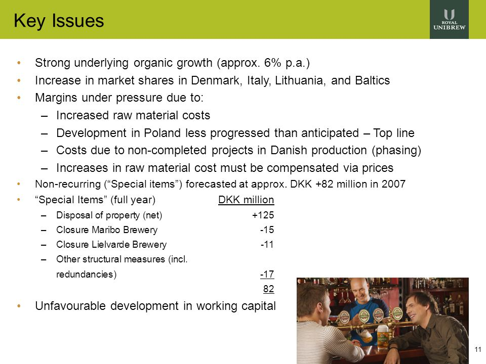 11 Key Issues Strong underlying organic growth (approx.