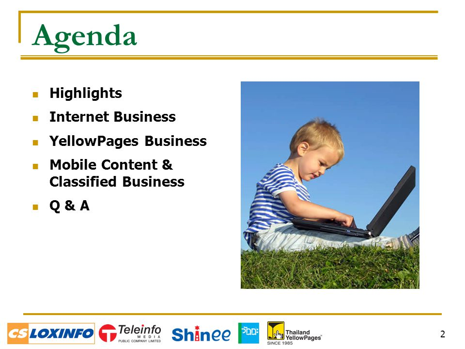 2 Agenda Highlights Internet Business YellowPages Business Mobile Content & Classified Business Q & A