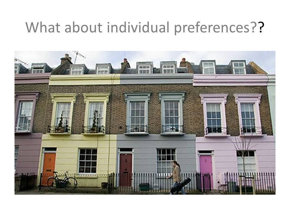 What about individual preferences??