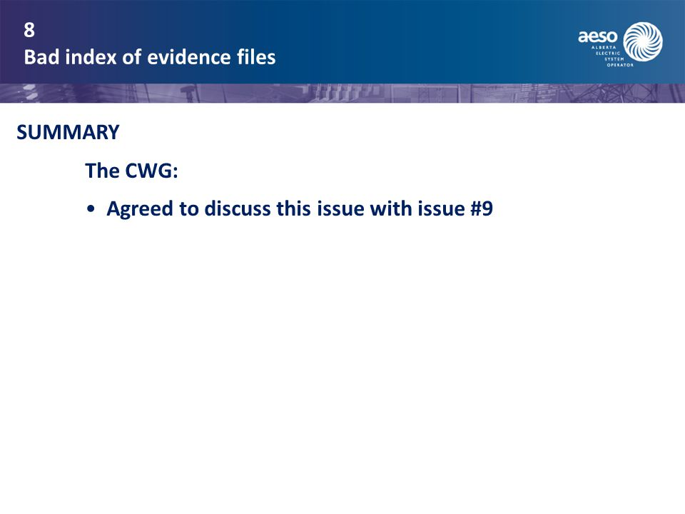 8 Bad index of evidence files SUMMARY The CWG: Agreed to discuss this issue with issue #9