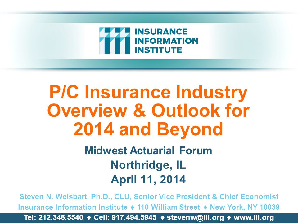 P/C Insurance Industry Overview & Outlook for 2014 and Beyond Midwest Actuarial Forum Northridge, IL April 11, 2014 Steven N.