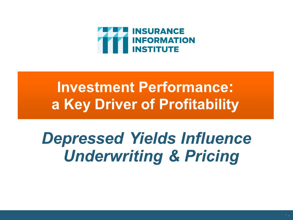 Investment Performance : a Key Driver of Profitability 47 Depressed Yields Influence Underwriting & Pricing 12/01/09 - 9pm 47