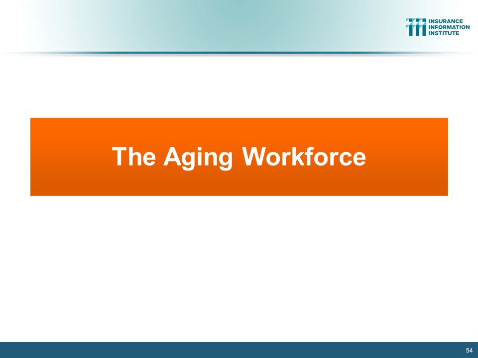 The Aging Workforce 54