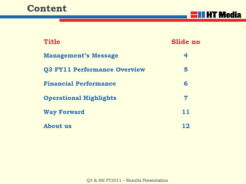 Q3 & 9M FY2011 – Results Presentation Content TitleSlide no Management's Message4 Q3 FY11 Performance Overview5 Financial Performance6 Operational Hig