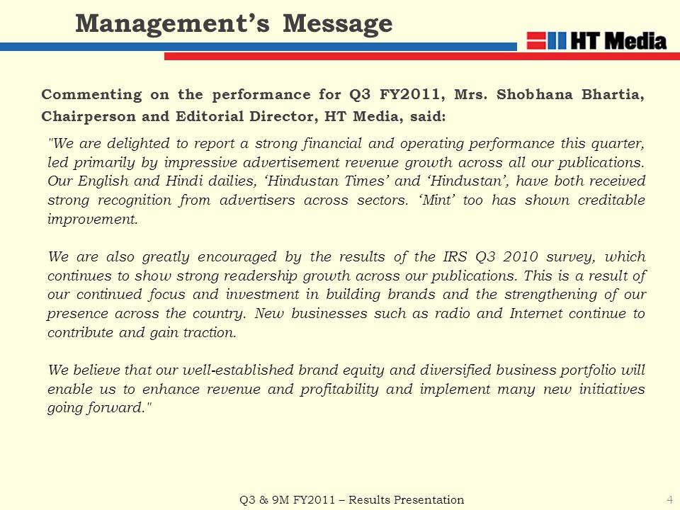 Q3 & 9M FY2011 – Results Presentation 4 Management's Message Commenting on the performance for Q3 FY2011, Mrs. Shobhana Bhartia, Chairperson and Edito