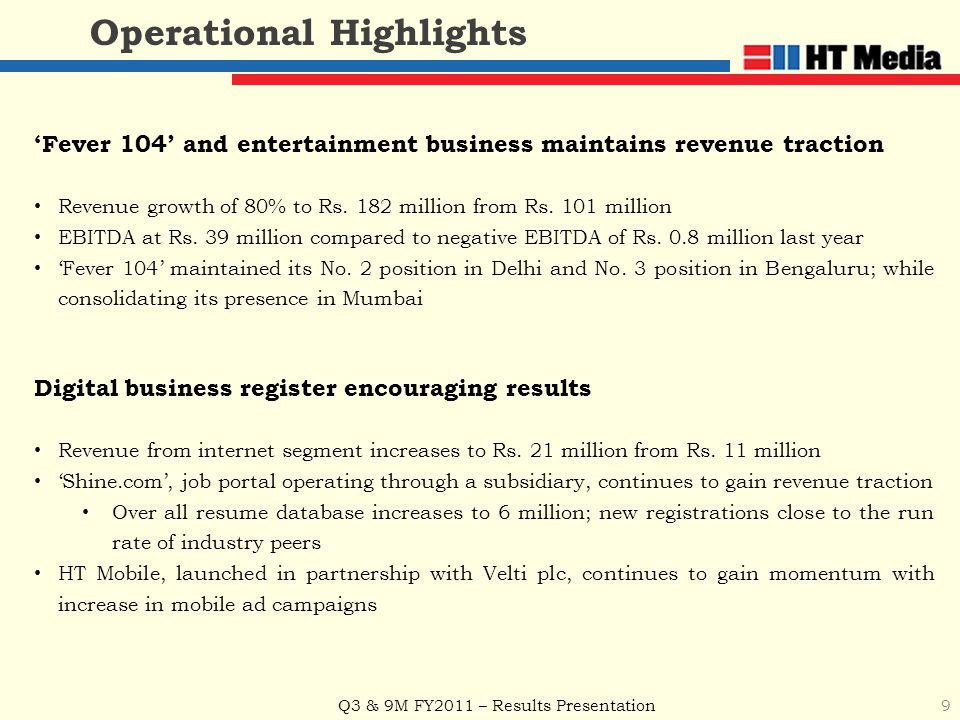Q3 & 9M FY2011 – Results Presentation 9 Operational Highlights Digital business register encouraging results Revenue from internet segment increases t