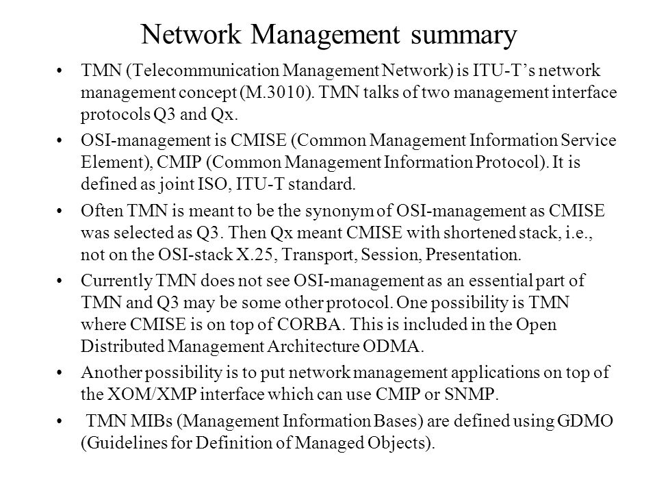 SNMP These reasons make it perfectly understandable why you do not what to use CMISE/CMIP for management of e.g.