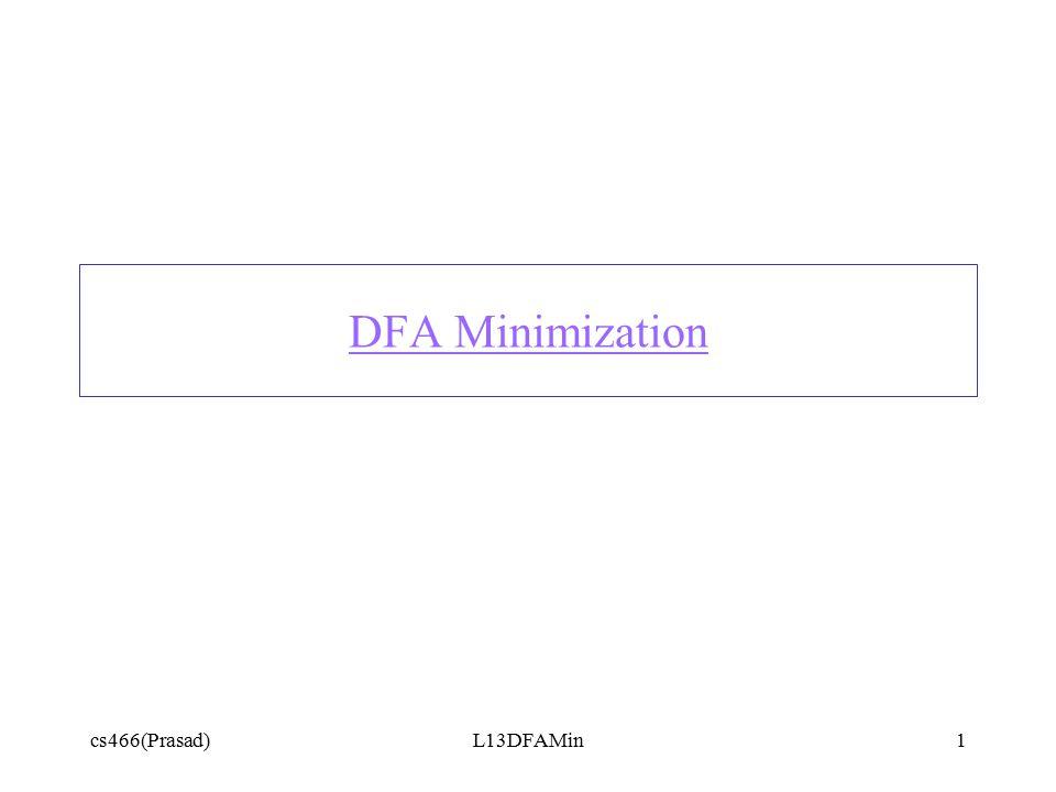 cs466(Prasad)L13DFAMin1 DFA Minimization