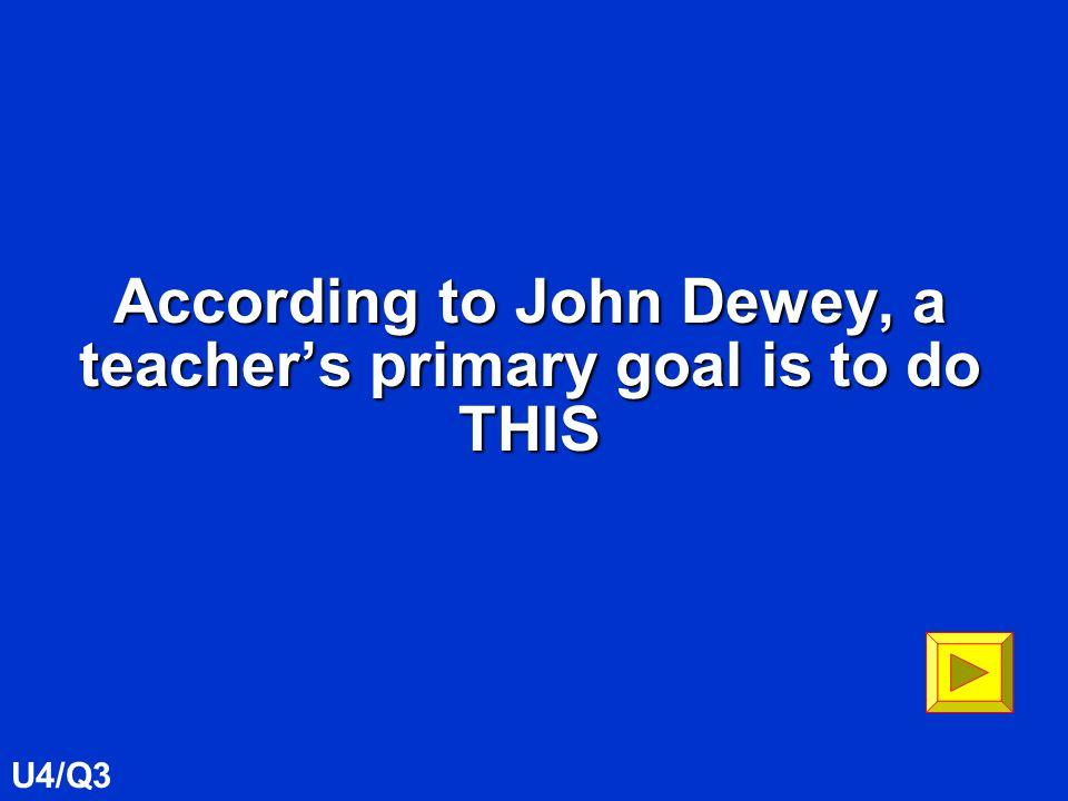 Who is John Dewey 300 U4/Q3