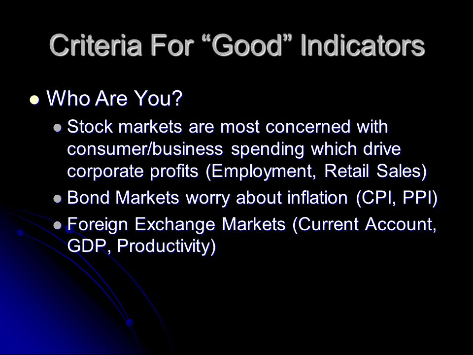 Criteria For Good Indicators Who Are You. Who Are You.