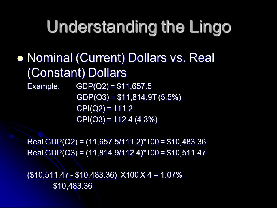 Understanding the Lingo Nominal (Current) Dollars vs.