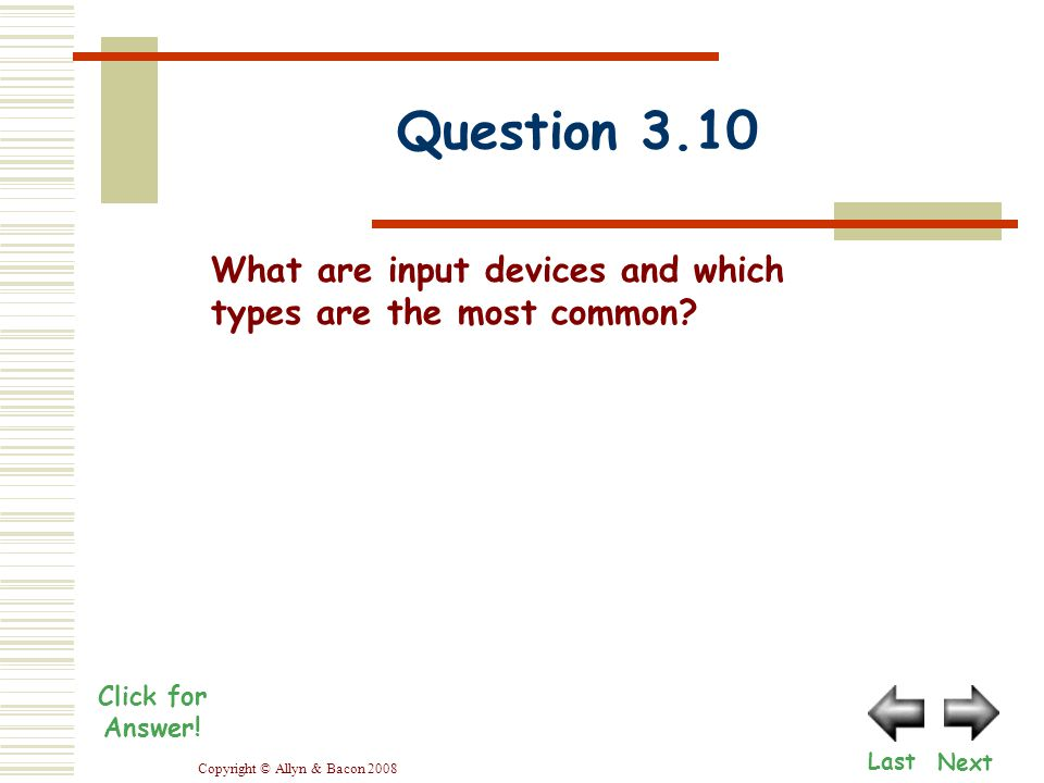 Copyright © Allyn & Bacon 2008 Question 3.10 Click for Answer.