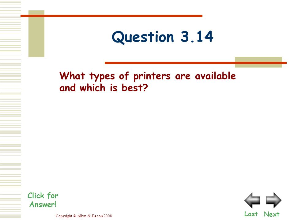 Copyright © Allyn & Bacon 2008 Question 3.14 Click for Answer.
