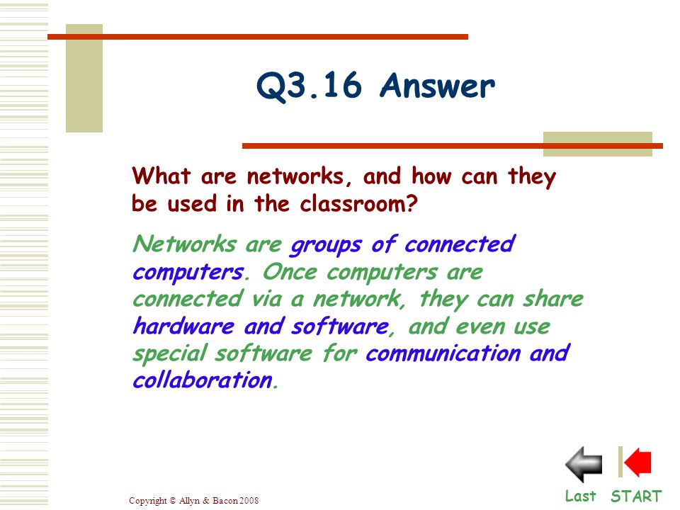 Copyright © Allyn & Bacon 2008 Networks are groups of connected computers.