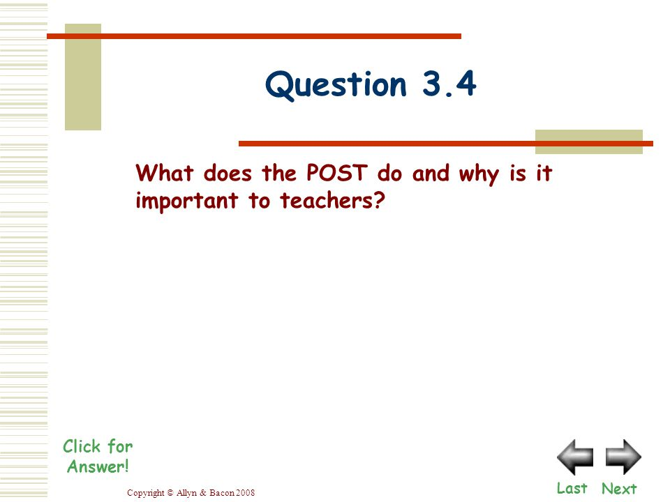 Copyright © Allyn & Bacon 2008 Question 3.4 Next Last Click for Answer.