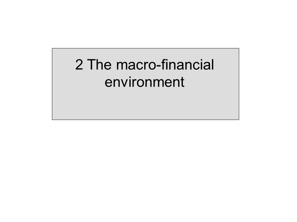 2 The macro-financial environment