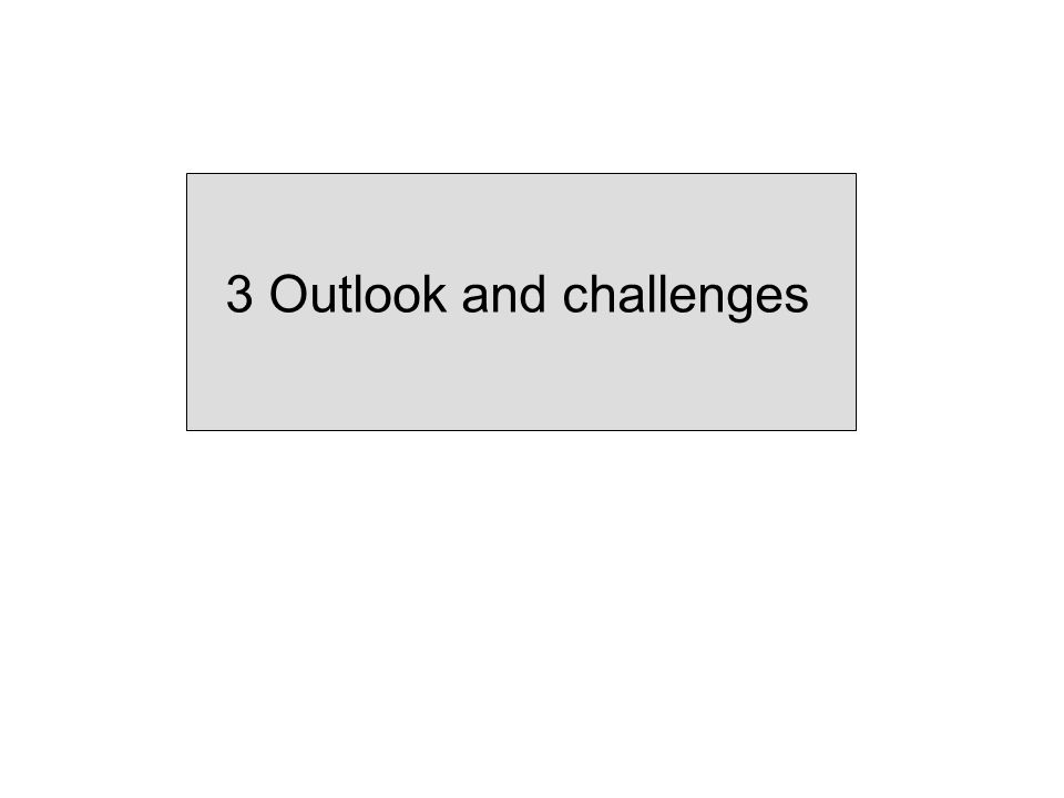 3 Outlook and challenges