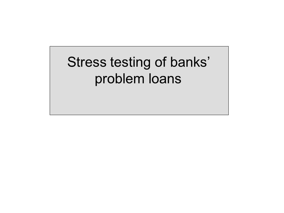 Stress testing of banks' problem loans