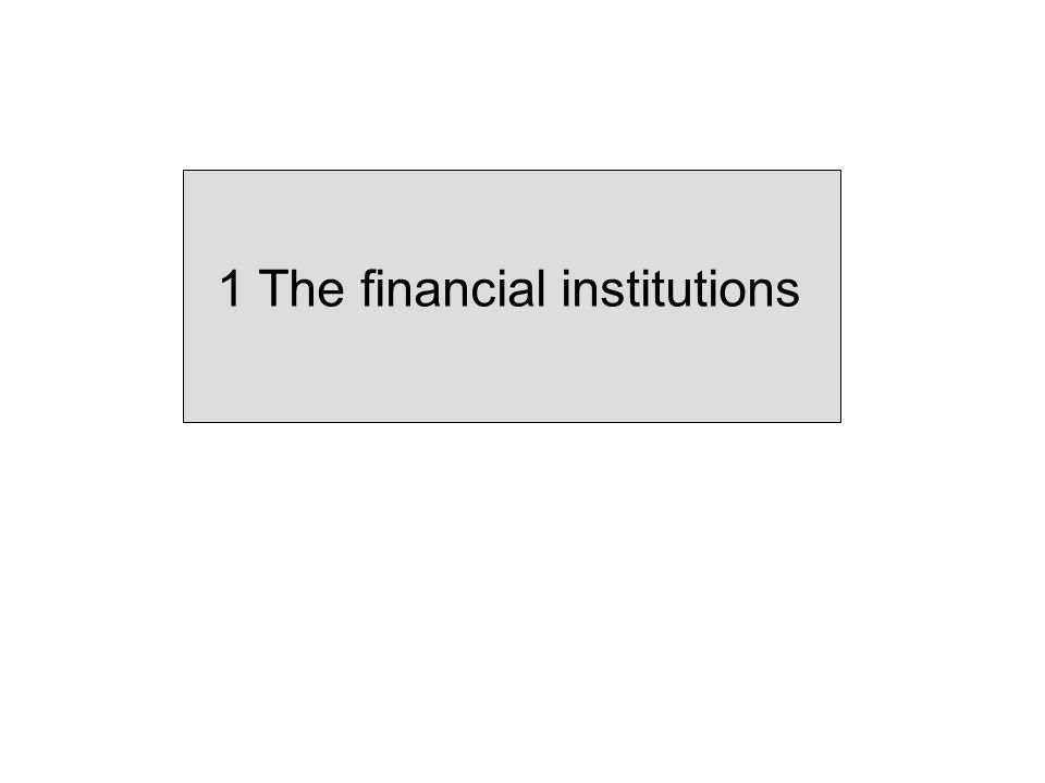 1 The financial institutions