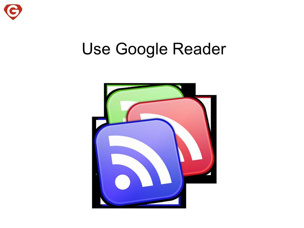 Use Google Reader
