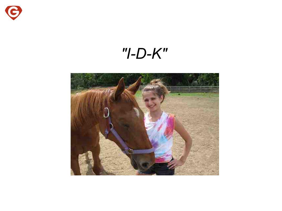 I-D-K