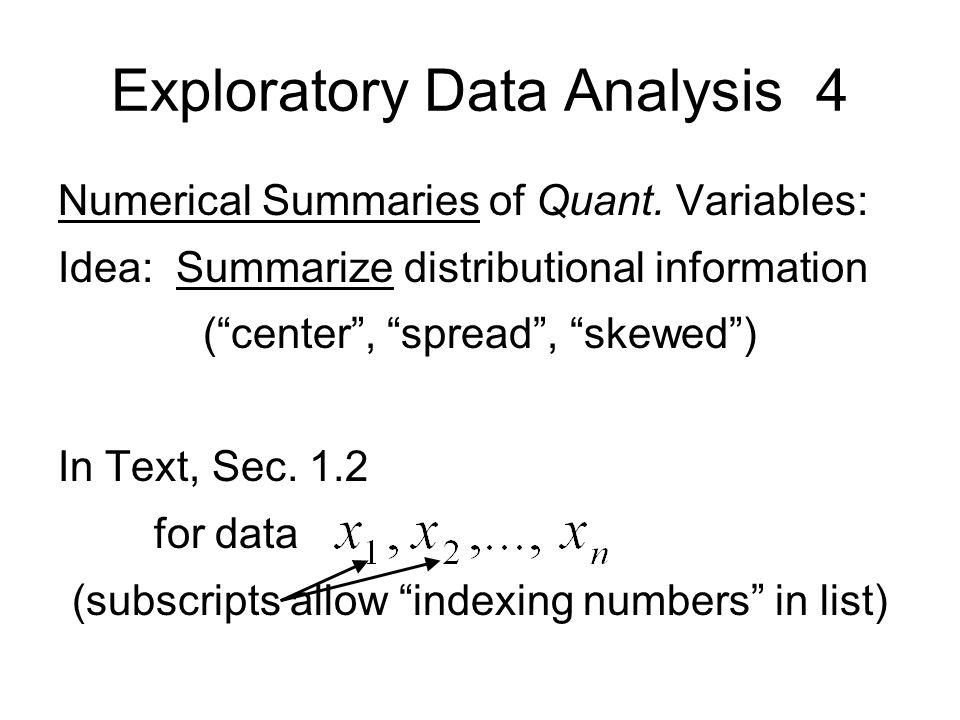Exploratory Data Analysis 4 Numerical Summaries of Quant.