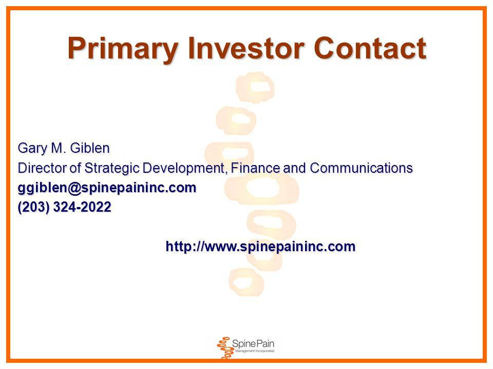 Primary Investor Contact Gary M. Giblen Director of Strategic Development, Finance and Communications ggiblen@spinepaininc.com (203) 324-2022 http://w