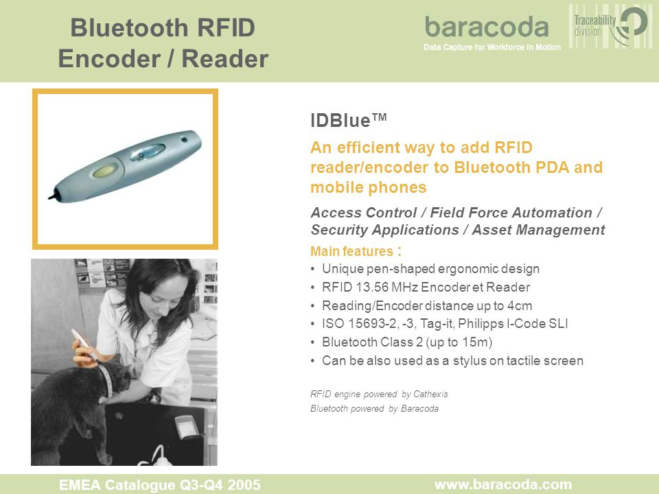 Bluetooth RFID Encoder / Reader IDBlue™ An efficient way to add RFID reader/encoder to Bluetooth PDA and mobile phones Access Control / Field Force Au