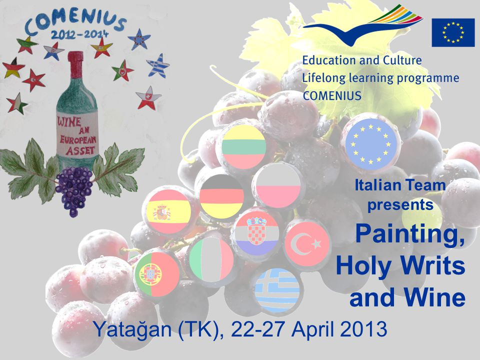 Painting, Holy Writs and Wine Yatağan (TK), 22-27 April 2013 Italian Team presents