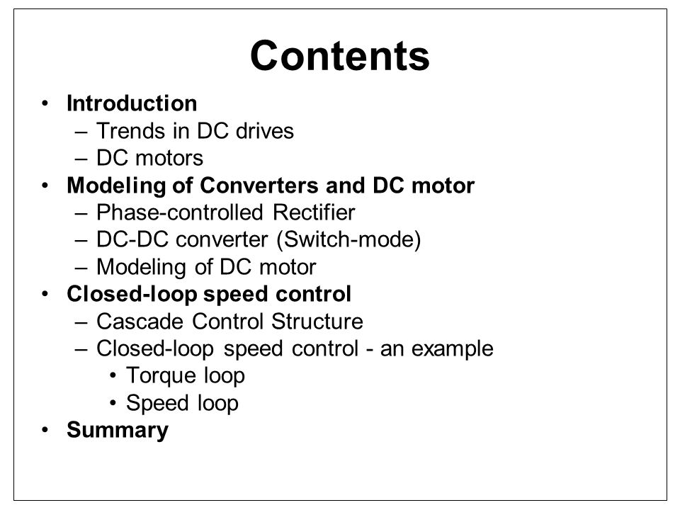 INTRODUCTION DC DRIVES: Electric drives that use DC motors as the prime movers Dominates variable speed applications before PE converters were introduced DC motor: industry workhorse for decades Will AC drive replaces DC drive .