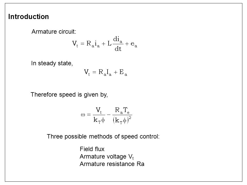 CLOSED-LOOP SPEED CONTROL Cascade control structure It is flexible – outer loop can be readily added or removed depending on the control requirements The control variable of inner loop (e.g.
