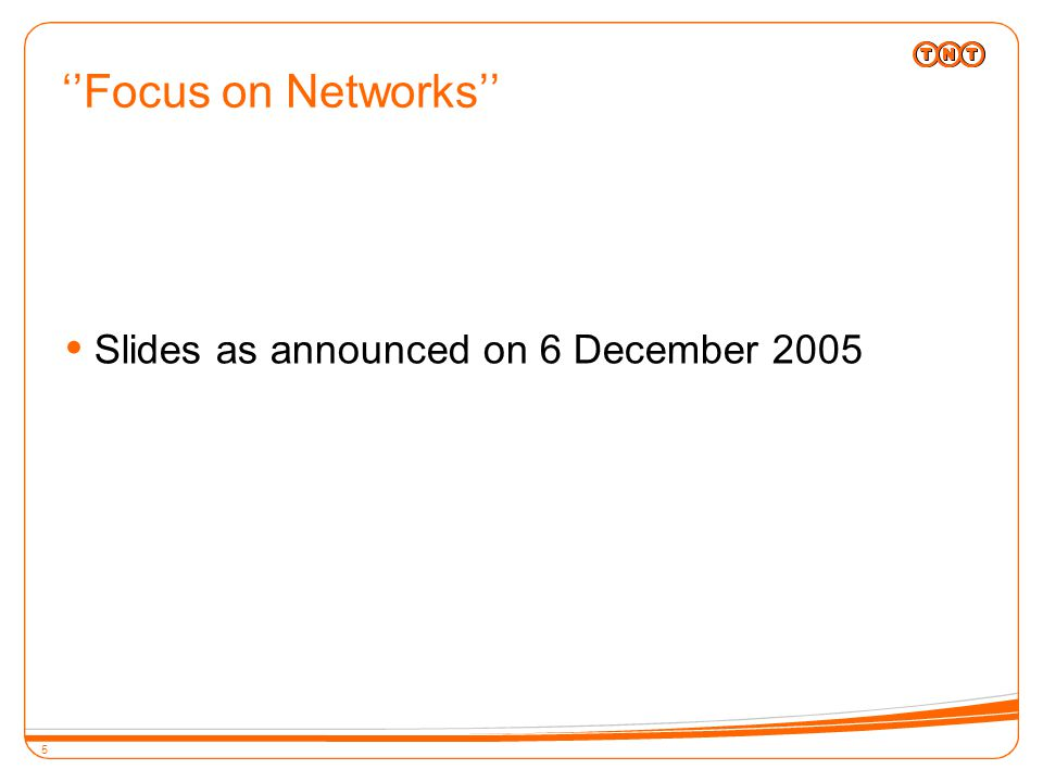 5 ''Focus on Networks''  Slides as announced on 6 December 2005