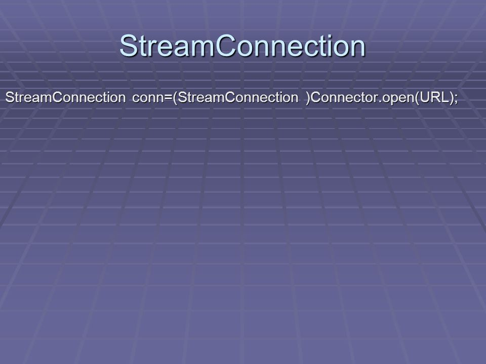 StreamConnection StreamConnection conn=(StreamConnection )Connector.open(URL);