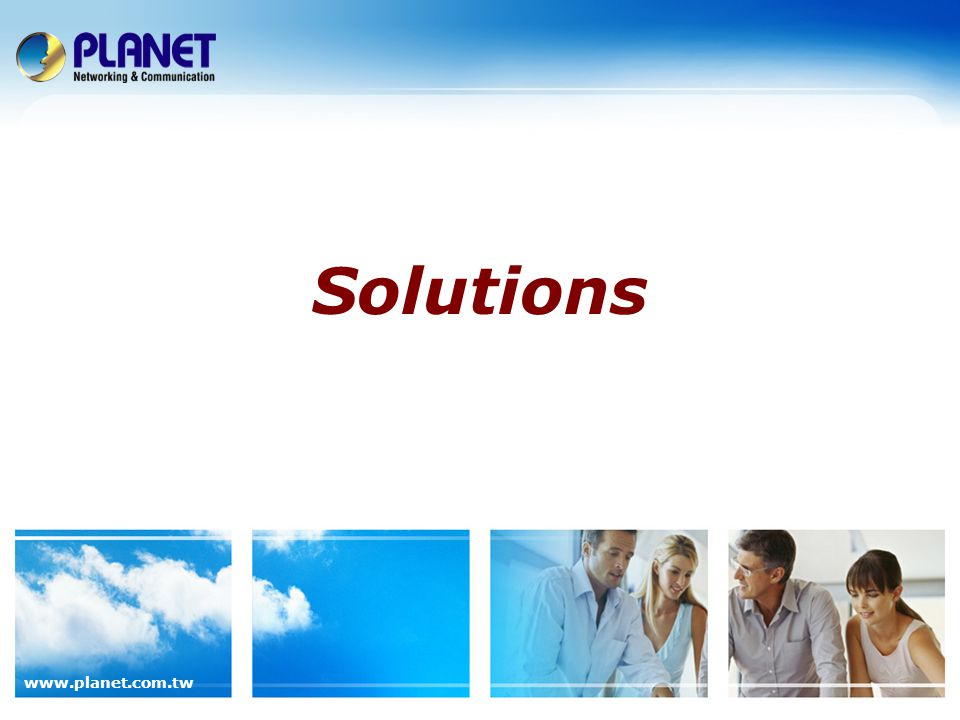 www.planet.com.tw Solutions