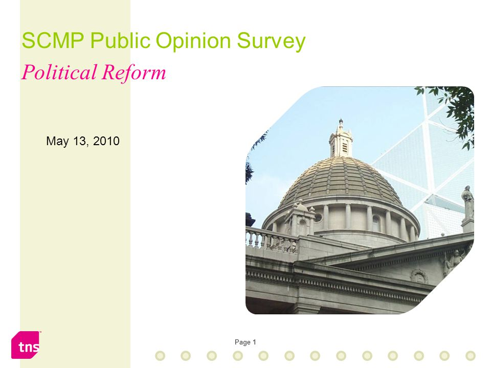 Page 1 May 13, 2010 SCMP Public Opinion Survey Political Reform
