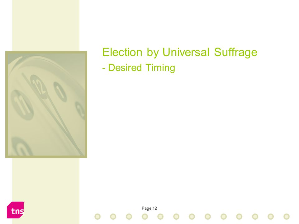 Page 12 Election by Universal Suffrage - Desired Timing