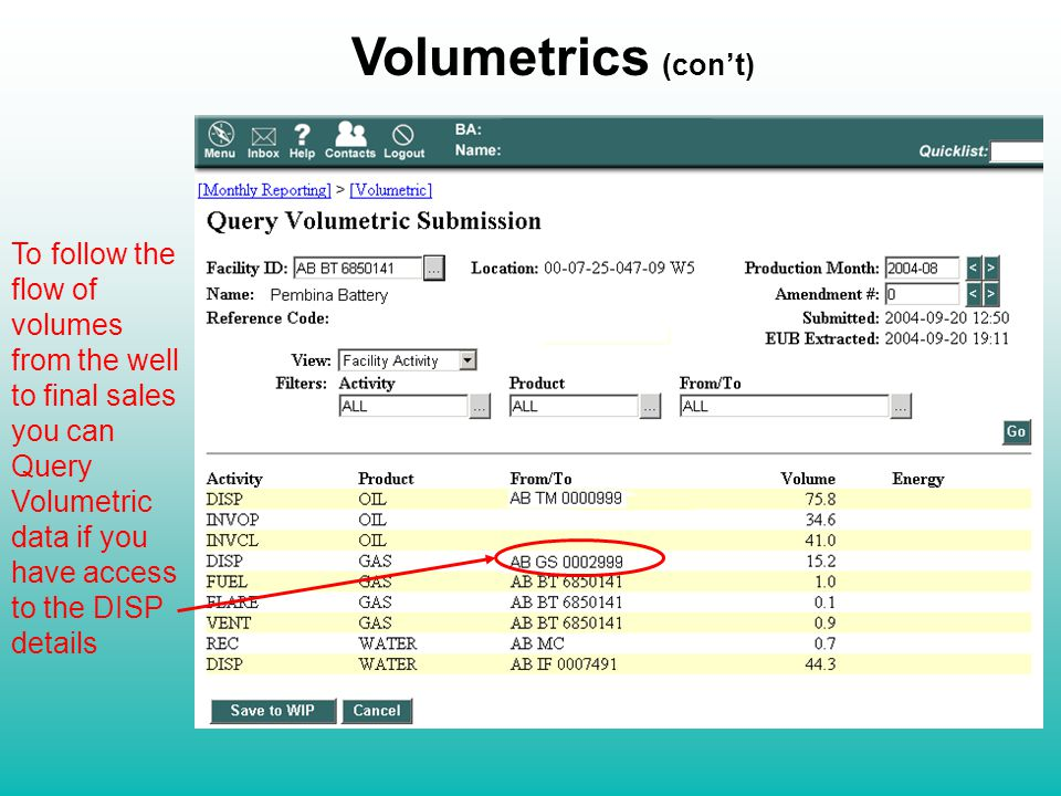 To follow the flow of volumes from the well to final sales you can Query Volumetric data if you have access to the DISP details