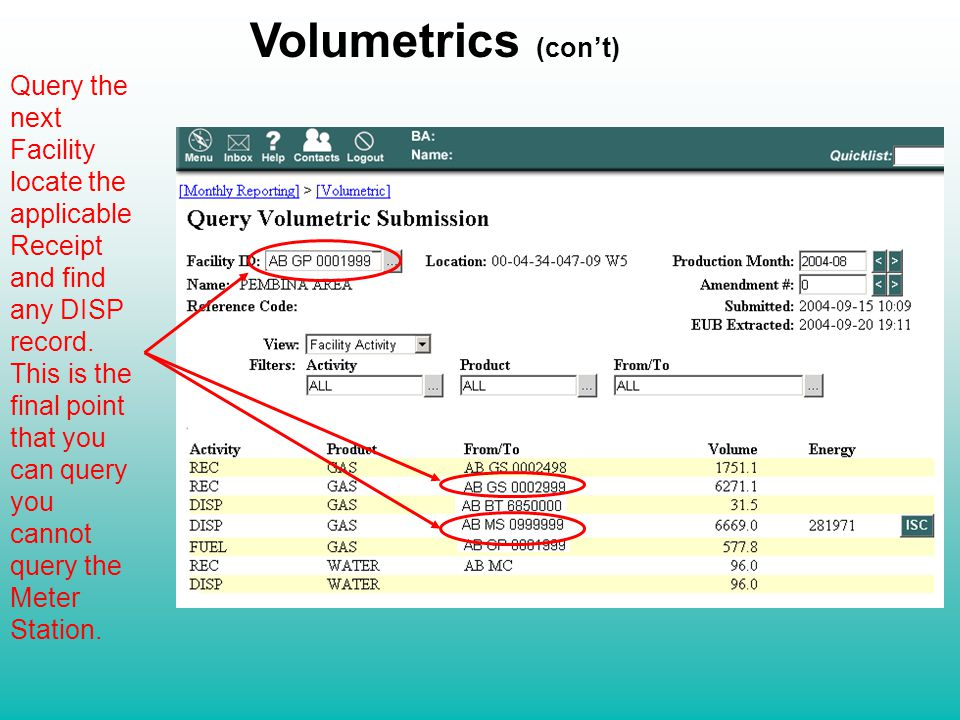Volumetrics (con't) Query the next Facility locate the applicable Receipt and find any DISP record.