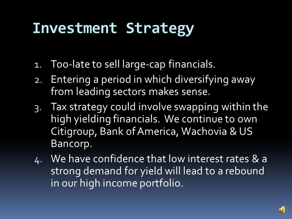 Investment Strategy 1.Too-late to sell large-cap financials.