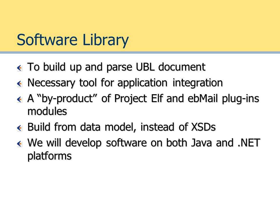 """Software Library To build up and parse UBL document Necessary tool for application integration A """"by-product"""" of Project Elf and ebMail plug-ins modul"""